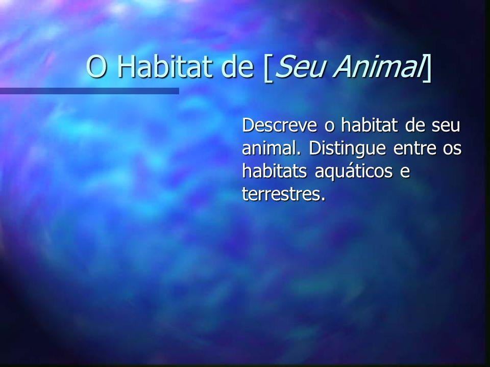 O Habitat de [Seu Animal]